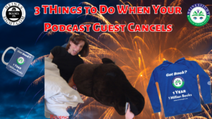 3 Things To Do When A Podcast Guest Cancels